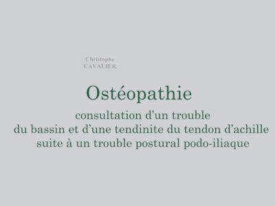 Ostéopathie : Consultation d'un trouble du bassin et d'une tendinite du tendon d'achille