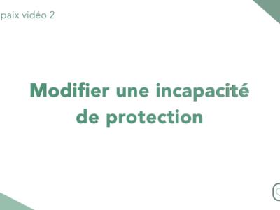 Modifier une incapacité de protection