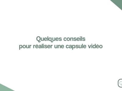 Conseils pour réaliser une capsule vidéo