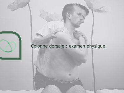 Colonne dorsale : examen physique