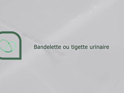 Bandelette ou tigette urinaire