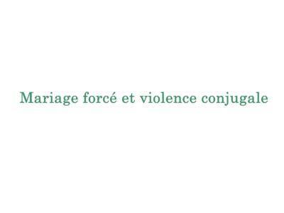 Mariage forcé et violence conjugale : témoignage d'une patiente (1/2)