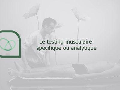 Le testing musculaire spécifique ou analytique